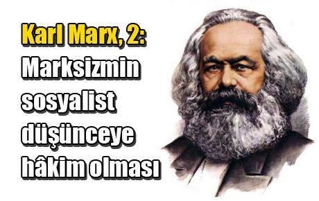 Karl Marx, 2: Marksizmin sosyalist düşünceye hâkim olması
