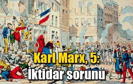 Karl Marx, 5: İktidar sorunu