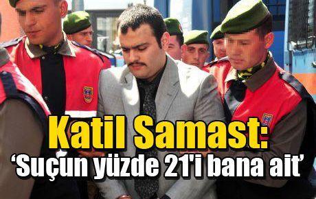 Katil Samast: 'Suçun yüzde 21'i bana ait'