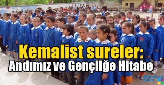 Kemalist sureler: Andımız ve Gençliğe Hitabe