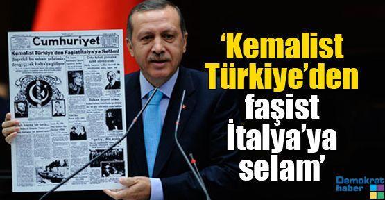'Kemalist Türkiye'den faşist İtalya'ya selam'