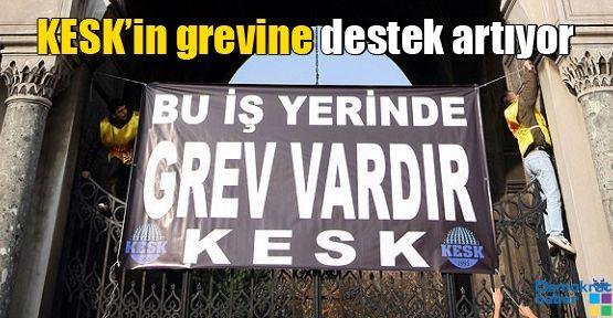 KESK'in grevine destek artıyor