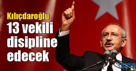 Kılıçdaroğlu 13 vekili disipline edecek