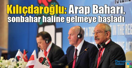 Kılıçdaroğlu: Arap Baharı, sonbahar haline gelmeye başladı
