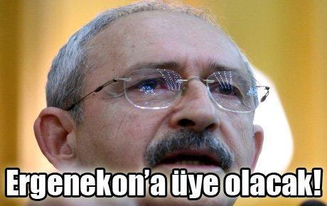 Kılıçdaroğlu Ergenekon'a üye olacak!