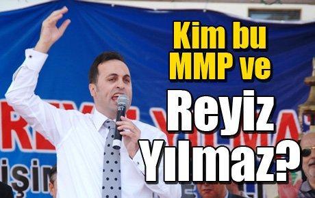 Kim bu MMP ve Reyiz Yılmaz?