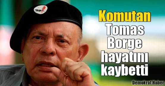 Komutan Tomas Borge hayatını kaybetti