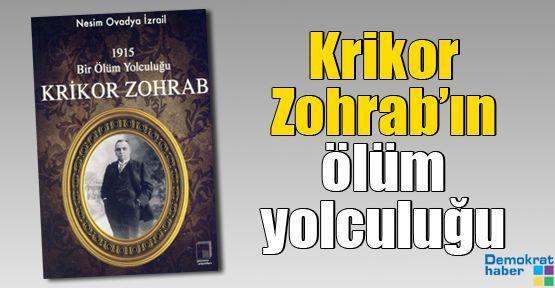 Krikor Zohrab'ın ölüm yolculuğu