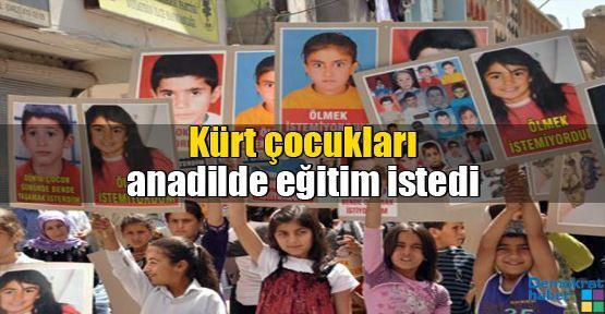 Kürt çocukları anadilde eğitim istedi