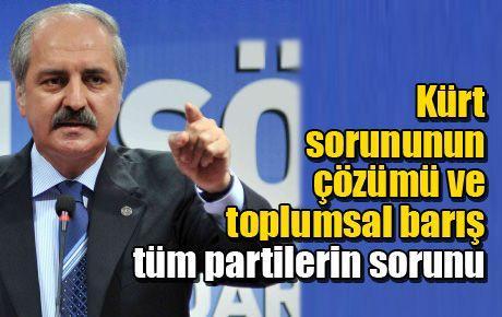 Kürt sorununun çözümü ve toplumsal barış tüm partilerin sorunu