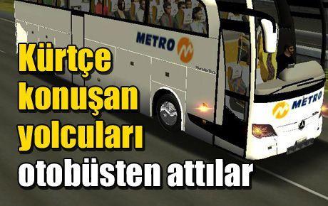 Kürtçe konuşan yolcuları otobüsten attılar