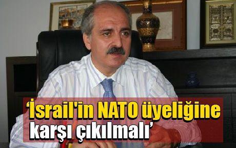 Kurtulmuş: İsrail'in NATO üyeliğine karşı çıkılmalı