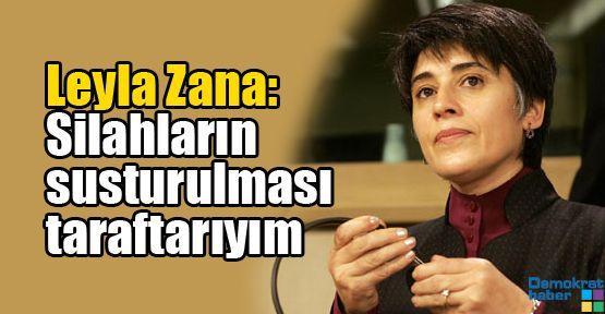 Leyla Zana: Silahların susturulması taraftarıyım