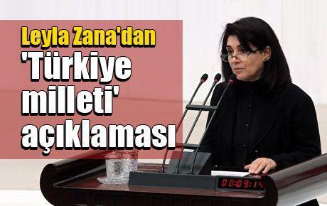 Leyla Zana'dan 'Türkiye milleti' açıklaması