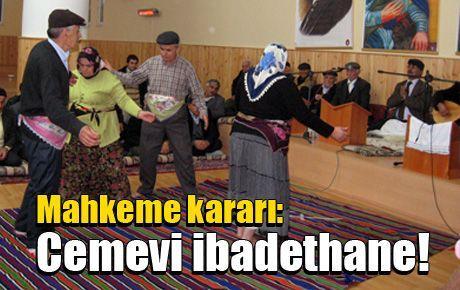 Mahkeme kararı: Cemevi ibadethane!