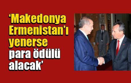 'Makedonya Ermenistan'ı yenerse para ödülü alacak'