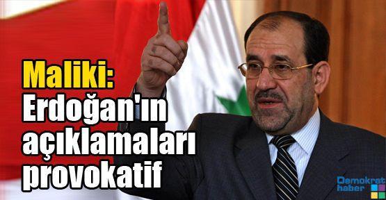 Maliki: Erdoğan'ın açıklamaları provokatif