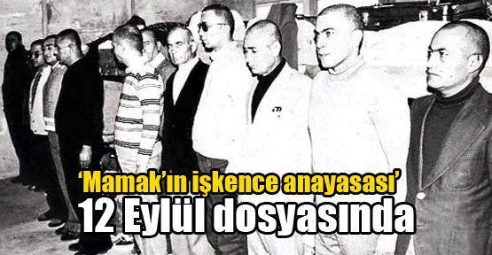 'Mamak'ın işkence anayasası' 12 Eylül dosyasında