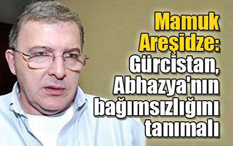 Mamuk Areşidze: Gürcistan, Abhazya'nın bağımsızlığını tanımalı
