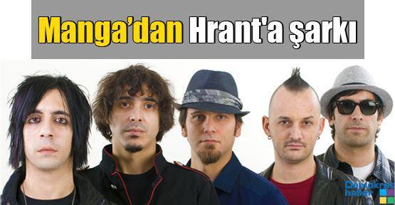 Manga'dan Hrant'a şarkı