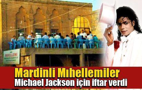 Mardinli Mıhellemiler Michael Jackson için iftar verdi