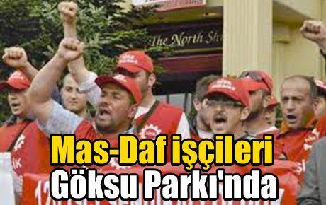 Mas-Daf işçileri Göksu Parkı'nda