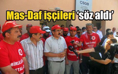 Mas-Daf işçileri 'söz aldı'
