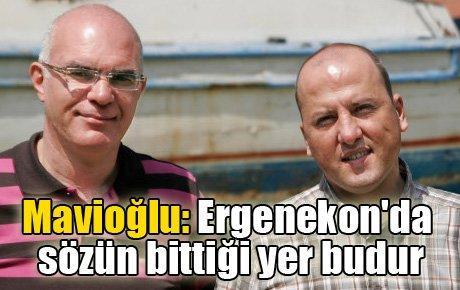 Mavioğlu: Ergenekon'da sözün bittiği yer budur