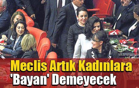 Meclis artık kadınlara 'bayan' demeyecek