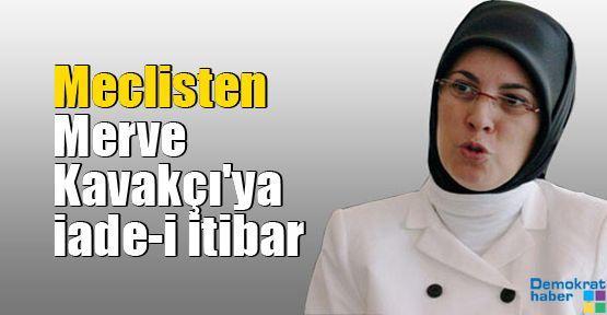 Meclisten Merve Kavakçı'ya iade-i itibar
