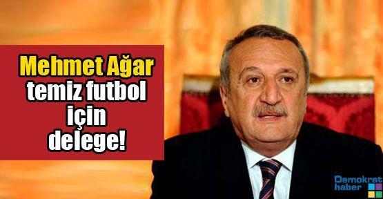 Mehmet Ağar temiz futbol için delege!