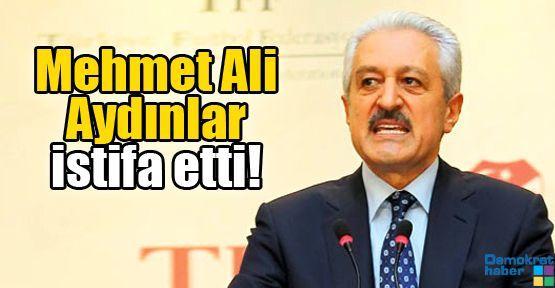 Mehmet Ali Aydınlar istifa etti!