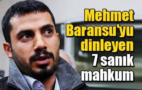 Mehmet Baransu'yu dinleyen 7 sanık mahkum