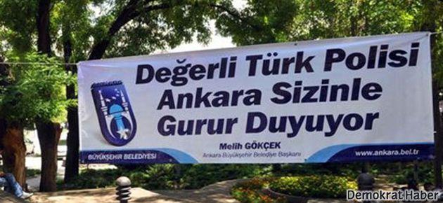 Melih Gökçek'ten polise teşekkür pankartı