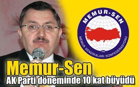 Memur-Sen AK Parti döneminde 10 kat büyüdü