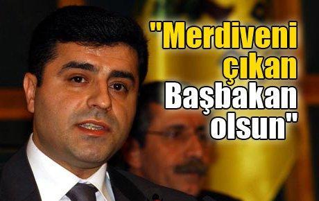 """""""Merdiveni çıkan Başbakan olsun"""""""