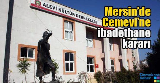 Mersin'de Cemevi'ne ibadethane kararı