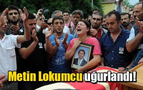 Metin Lokumcu uğurlandı!