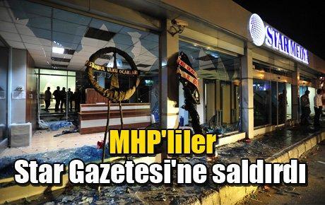MHP'liler Star Gazetesi'ne saldırdı
