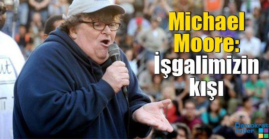 Michael Moore: İşgalimizin kışı