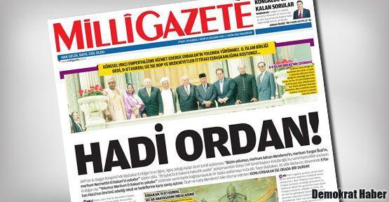 Milli Gazete'den Erdoğan'a: Hadi ordan!