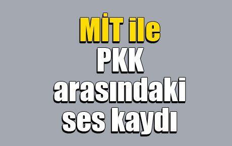 MİT ile PKK arasındaki ses kaydı