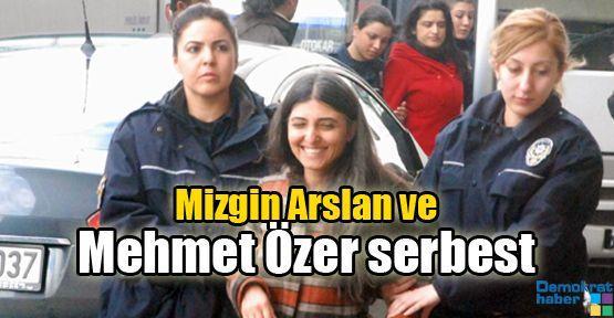 Mizgin Arslan ve Mehmet Özer serbest