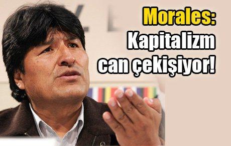Morales: Kapitalizm can çekişiyor!