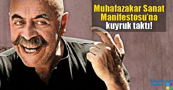 Muhafazakar Sanat Manifestosu'na Ezel Akay kuyruk taktı!