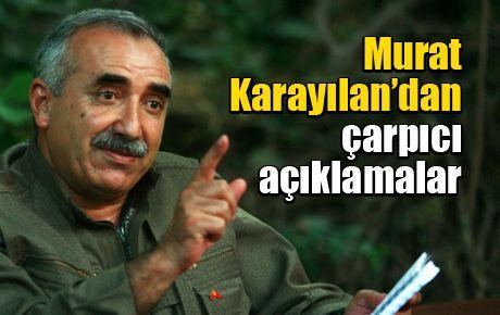Murat Karayılan'dan çarpıcı açıklamalar