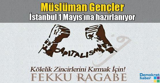 Müslüman Gençler İstanbul 1 Mayıs'ına hazırlanıyor