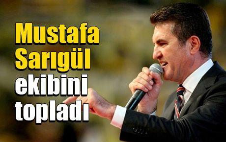 Mustafa Sarıgül ekibini topladı