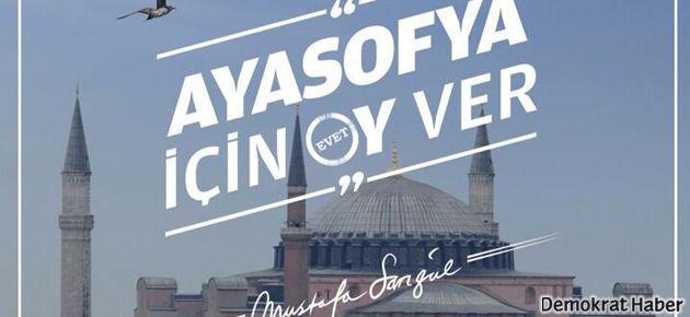 Mustafa Sarıgül'den 'Ayasofya için oy ver' afişi