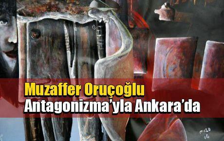Muzaffer Oruçoğlu Antagonizma'yla Ankara'da